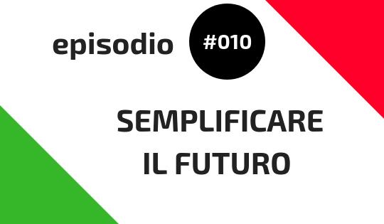 Semplificare il Futuro