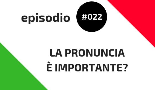 pronuncia è importante
