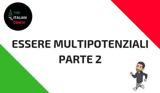 essere multipotenziali parte 2