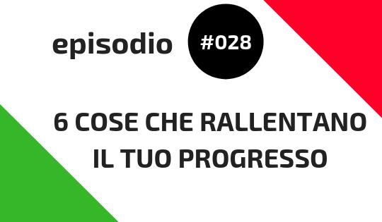 6 cose che rallentano il tuo progresso quando impari l'italiano