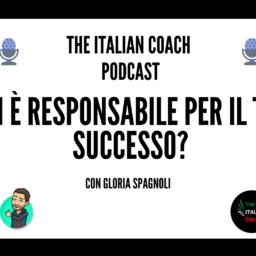 #029 Chi è responsabile per il tuo successo? -  Con Gloria Spagnoli