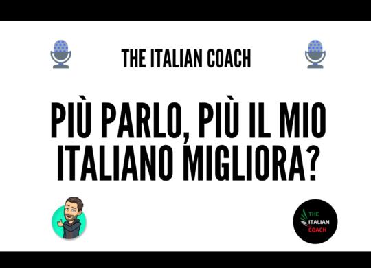 più parlo italiano più miglioro