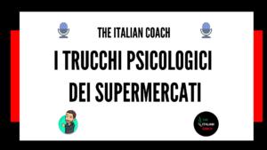 trucchi psicologici dei supermercati the italian coach