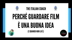 italian coach perché guardare film per imparare italiano