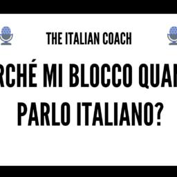 #043 Perché mi blocco quando parlo italiano?
