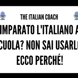 #045 Imparato l'italiano a scuola, ma non sai usarlo? Ecco perché!