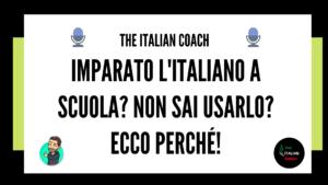 Hai imparato l'italiano a scuola, ma non sai usarlo? Ecco perché.