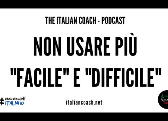 The Italian Coach non usare le catogie facile e difficile