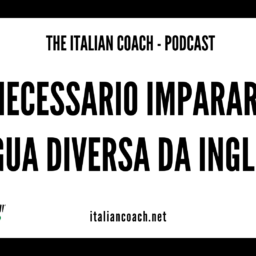#051 È necessario imparare una lingua straniera diversa dall'inglese?