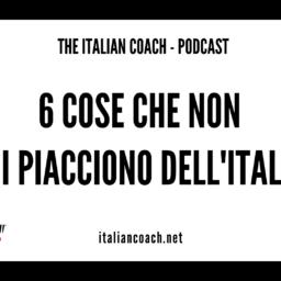 #056 6 Cose che non mi piacciono dell'Italia