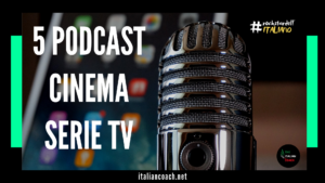 podcast su cinema e serie tv