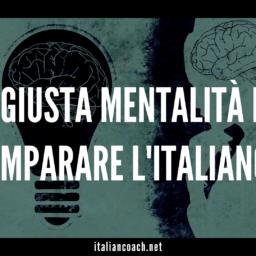 #066 La giusta mentalità per imparare l'italiano