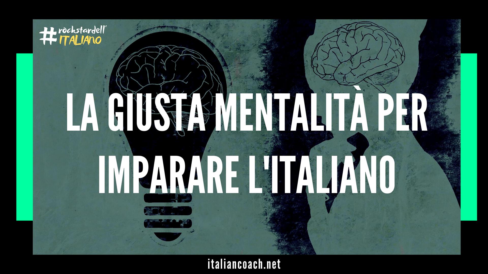 giusta mentalità imparare italiano