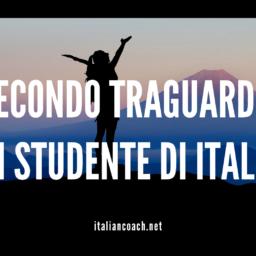 #077 Il secondo traguardo di chi impara l'italiano