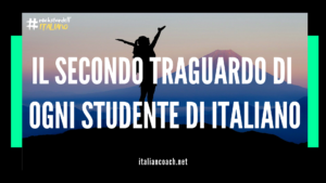 secondo traguardo imparare italiano