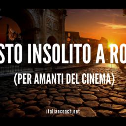 083 Un posto insolito da visitare a Roma (se ami il cinema)