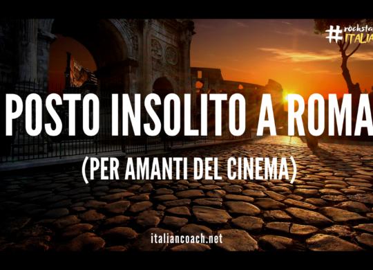 posto insolito a roma se ami il cinema